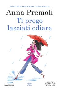 Ti prego lasciati odiare - Anna Premoli pdf download