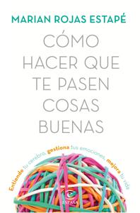 Cómo hacer que te pasen cosas buenas - Marian Rojas Estapé pdf download