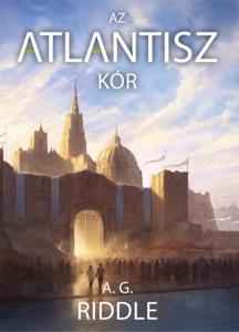 Az Atlantisz-kór - A. G. Riddle pdf download