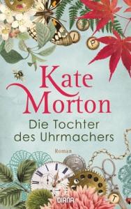 Die Tochter des Uhrmachers - Kate Morton pdf download