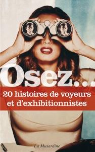 Osez 20 histoires de voyeurs et d'exhibitionnistes - Collectif pdf download