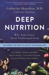 Deep Nutrition - Catherine Shanahan, M.D. pdf download
