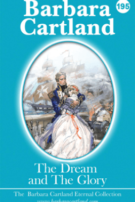 The Dream and The Glory - Barbara Cartland