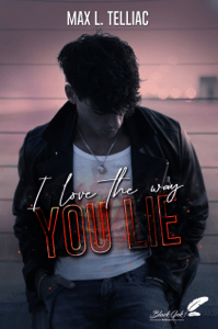 I love the way you lie - Max L. Telliac pdf download