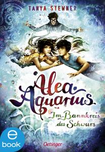 Alea Aquarius 7. Im Bannkreis des Schwurs - Tanya Stewner pdf download