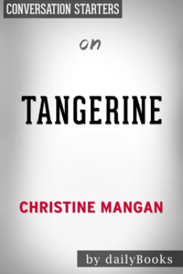 Tangerine: A Novel by Christine Mangan: Conversation Starters - Daily Books