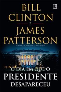 O dia em que o presidente desapareceu - Bill Clinton & James Patterson pdf download
