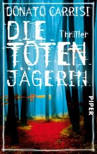 Die Totenjägerin - Donato Carrisi & Karin Diemerling pdf download