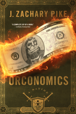 Orconomics - J. Zachary Pike