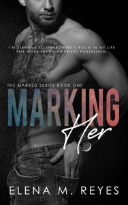 Marking Her #1 - Elena M. Reyes pdf download