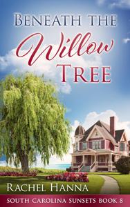Beneath The Willow Tree - Rachel Hanna pdf download