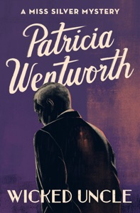 Wicked Uncle - Patricia Wentworth pdf download