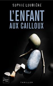 L'Enfant aux cailloux - Sophie Loubière pdf download