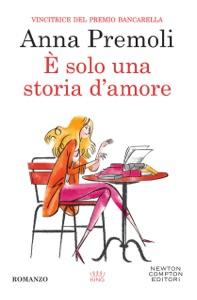 È solo una storia d'amore - Anna Premoli pdf download