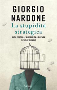La stupidità strategica - Giorgio Nardone pdf download