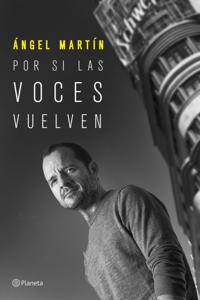 Por si las voces vuelven - Ángel Martín pdf download