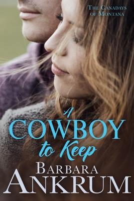 A Cowboy to Keep - Barbara Ankrum pdf download