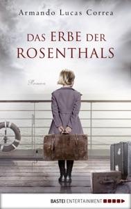 Das Erbe der Rosenthals - Armando Lucas Correa pdf download