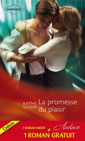 La promesse du plaisir - Séances coquines - Kathy Lyons & Rhonda Nelson pdf download
