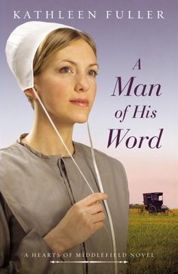 A Man of His Word - Kathleen Fuller pdf download