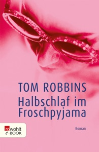 Halbschlaf im Froschpyjama - Tom Robbins pdf download
