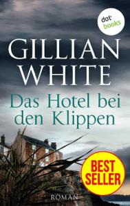 Das Hotel bei den Klippen - Gillian White & Isabella Bruckmaier pdf download