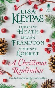 A Christmas to Remember - Lisa Kleypas, Lorraine Heath, Megan Frampton & Vivienne Lorret pdf download