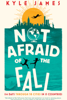 Not Afraid of the Fall - Kyle James