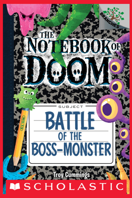 Battle of the Boss-Monster: A Branches Book (The Notebook of Doom #13) - Troy Cummings