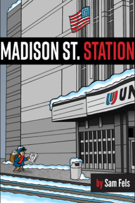 Madison St. Station - Sam Fels