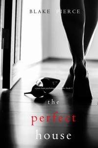 The Perfect House (A Jessie Hunt Psychological Suspense Thriller—Book Three) - Blake Pierce pdf download