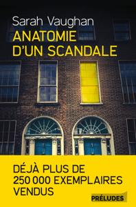 Anatomie d'un scandale - Sarah Vaughan pdf download