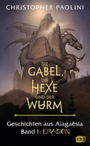Die Gabel, die Hexe und der Wurm. Geschichten aus Alagaësia. Band 1: Eragon - Christopher Paolini pdf download