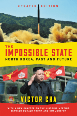 The Impossible State, Updated Edition - Victor Cha