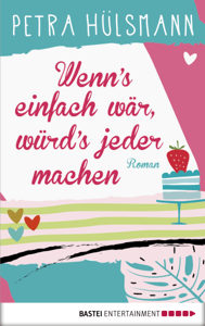 Wenn's einfach wär, würd's jeder machen - Petra Hülsmann pdf download