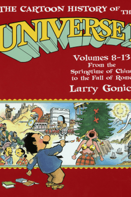 The Cartoon History of the Universe II - Larry Gonick