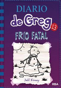 Diario de Greg #13. Frío fatal. - Jeff Kinney pdf download