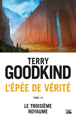 Le Troisième Royaume - Terry Goodkind pdf download