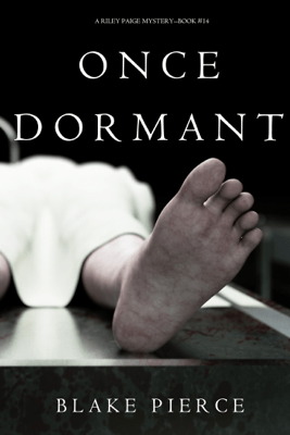 Once Dormant (A Riley Paige Mystery—Book 14) - Blake Pierce