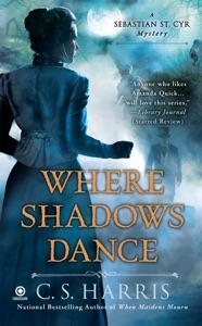 Where Shadows Dance - C. S. Harris pdf download