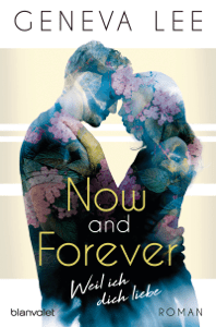 Now and Forever - Weil ich dich liebe - Geneva Lee pdf download