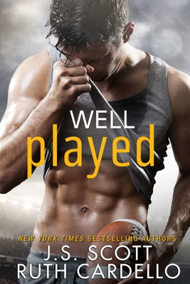 Well Played - J. S. Scott & Ruth Cardello pdf download