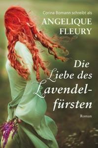 Die Liebe des Lavendelfürsten - Angelique Fleury & Corina Bomann pdf download