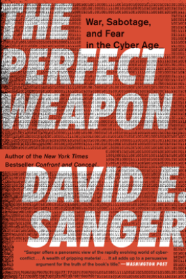 The Perfect Weapon - David E. Sanger