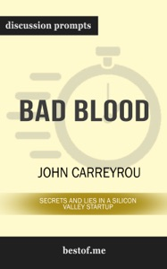 Bad Blood: Secrets and Lies in a Silicon Valley Startup by John Carreyrou - John Carreyrou pdf download