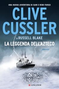 La leggenda dell'Azteco - Clive Cussler & Russell Blake pdf download