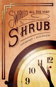 Swirled All the Way to the Shrub - Tom Bentley & Rick Wilson pdf download