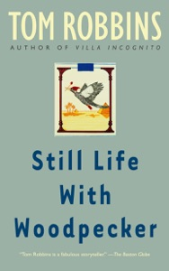 Still Life with Woodpecker - Tom Robbins pdf download