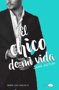 El chico de mi vida - Jana Aston pdf download