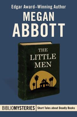 The Little Men - Megan Abbott pdf download